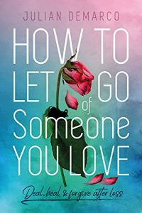 Let Go of Someone You Love - Self Help Non Fiction